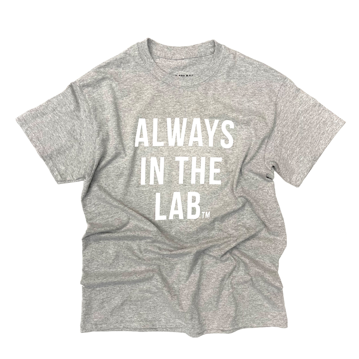ALWAYS IN THE LAB GREY TEE